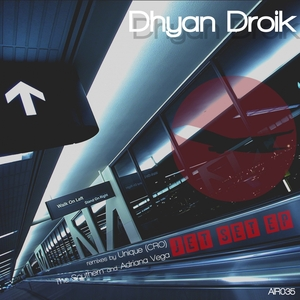 DROIK, Dhyan - Jet Set EP