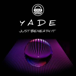 YADE - Just Beneath It