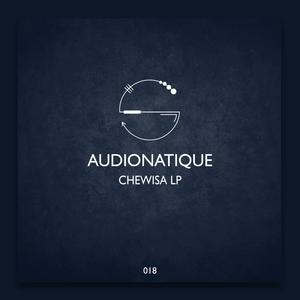 AUDIONATIQUE - Chewisa LP