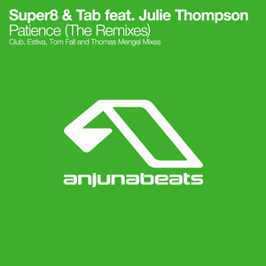SUPER8 & TAB feat JULIE THOMPSON - Patience (remixes)