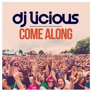 DJ LICIOUS - Come Along