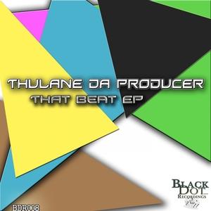 THULANE DA PRODUCER - That Beat EP