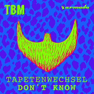 TAPETENWECHSEL - Don't Know