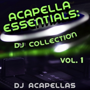 DJ ACAPELLAS - Acapella Essentials: DJ Collection Vol 1