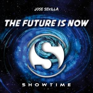 SEVILLA, Jose - The Future Is Now