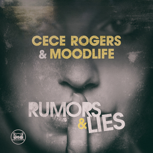 CECE ROGERS/MOODLIFE - Rumors & Lies: Remixes