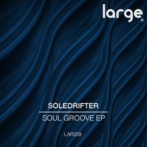 SOLEDRIFTER - Soul Groove EP