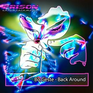 BO GESTE - Back Around