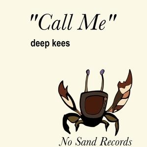DEEP KEES - Call Me