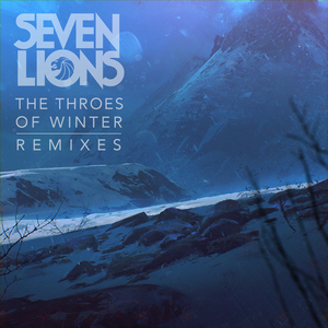 SEVEN LIONS - The Throes Of Winter (Remixes)