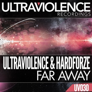 ULTRAVIOLENCE/HARDFORZE - Far Away
