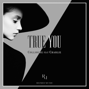 COLLIOURE feat CHARLIE - True You