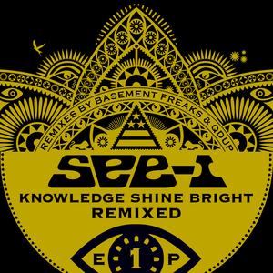 SEE-I - Knowledge Shine Bright Remixed EP 1
