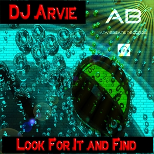 DJ ARVIE - Look For It & Find