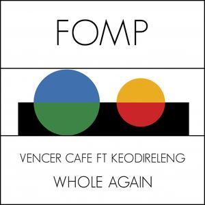 VENCER CAFE feat KEODIRELENG - Whole Again