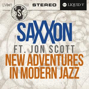 SAXXON feat JON SCOTT - New Adventures In Modern Jazz