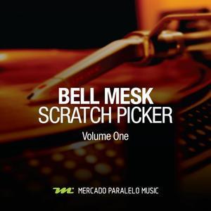 BELL MESK - Scratch Picker Vol 1