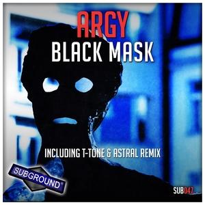 ARGY - Black Mask (T Tone & Astral remix)