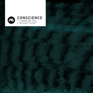 CONSCIENCE - U Make Me Feel