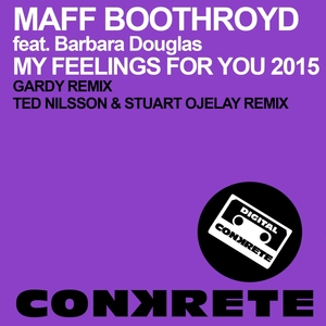 BOOTHROYD, Maff feat BARBARA DOUGLAS - My Feelings For You 2015 (remixes)