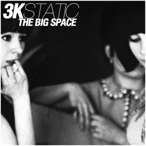 3KSTATIC - The Big Space
