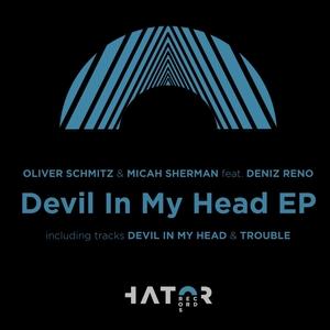 SCHMITZ, Oliver/MICAH SHERMAN feat DENIZ RENO - Devil In My Head EP