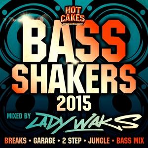 LADY WAKS/VARIOUS - Bass Shakers 2015