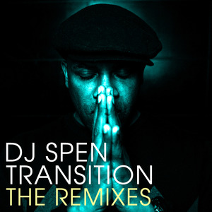 DJ SPEN - Transition (The remixes)