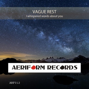 VAGUE REST - I Whispered Words About You