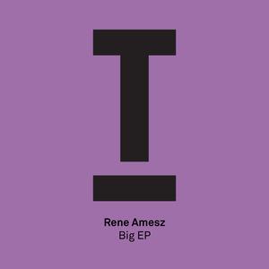 RENE AMESZ - Big EP
