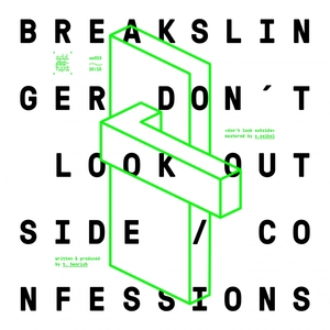 BREAKSLINGER - Don't Look Outside/Confessions