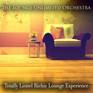 LOUNGE UNLIMITED ORCHESTRA, The - Totally Lionel Richie Lounge Experience