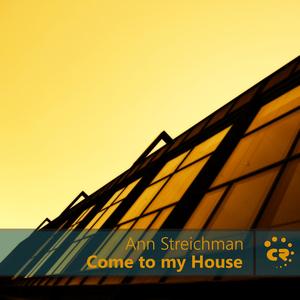 STREICHMAN, Ann - Come To My House