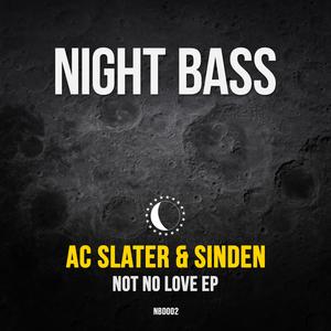 AC SLATER/SINDEN - Not No Love