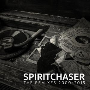 SPIRITCHASER - The Remixes 2000-2015