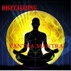 DIGITALIZING - Tantra Mantra