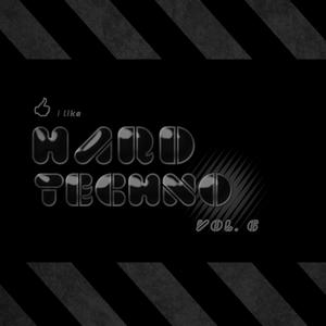 VARIOUS - I Like Hard Techno Vol 6