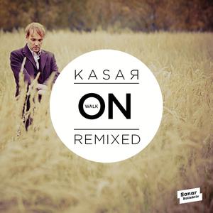 KASAR - Walk On (remixed)