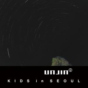 UNJIN - Kids In Seoul