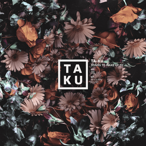 TA KU - Songs To Make Up To