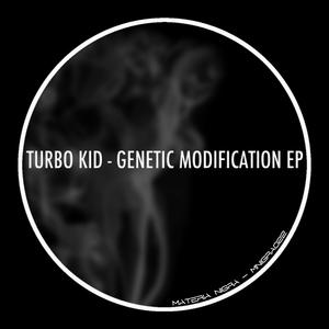 TURBO KID - Genetic Modification - EP