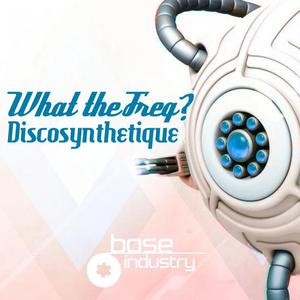 DISCOSYNTHETIQUE - What The Freq?