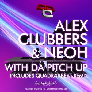 ALEX CLUBBERS/NEOH - With Da Pitch Up