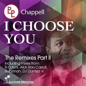 CHAPPELL - I Choose You (The remixes Part 2)