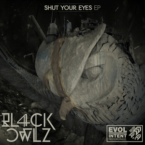BL4CK OWLZ - Shut Your Eyes