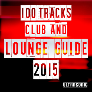 VARIOUS - 100 Tracks Club & Lounge Guide 2015
