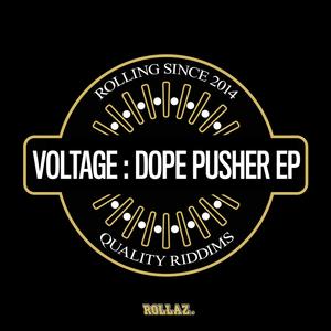VOLTAGE - Dope Pusher