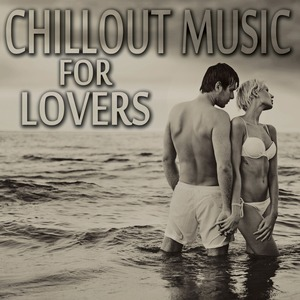 VARIOUS - Chillout Music For Lovers