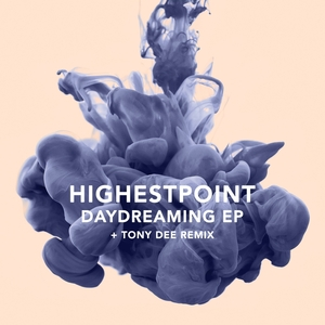 HIGHESTPOINT - Daydreaming EP