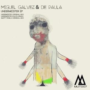 GALVEZ, Miguel & de PAULA - Undermeister EP